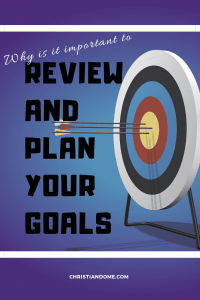 Importance of reviewing and planning goals